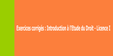 3 exercices corrigés d'introduction à l'étude du droit