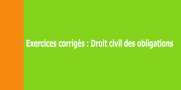 Exercices corrigés de droit civil – Licence 2
